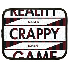 Reality Is Just A Crappy  Boring Game Netbook Case (large)