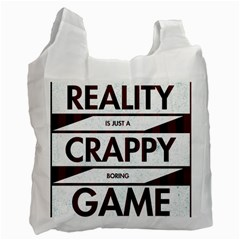 Reality Is Just A Crappy  Boring Game Recycle Bag (one Side)