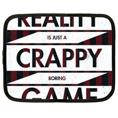 Reality Is Just A Crappy  Boring Game Netbook Case (xxl)