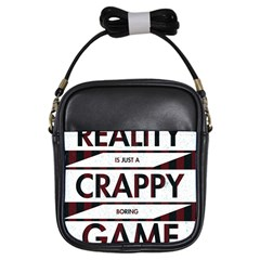 Reality Is Just A Crappy  Boring Game Girls Sling Bags