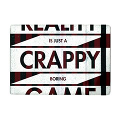 Reality Is Just A Crappy  Boring Game Apple Ipad Mini Flip Case