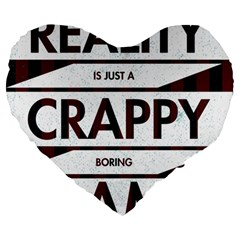 Reality Is Just A Crappy  Boring Game Large 19  Premium Heart Shape Cushions