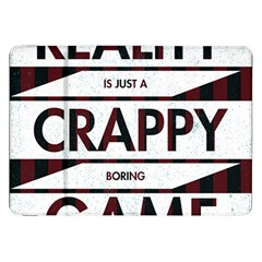 Reality Is Just A Crappy  Boring Game Samsung Galaxy Tab 8 9  P7300 Flip Case