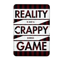 Reality Is Just A Crappy  Boring Game Samsung Galaxy Tab 2 (10 1 ) P5100 Hardshell Case