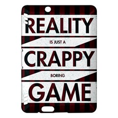 Reality Is Just A Crappy  Boring Game Kindle Fire Hdx Hardshell Case
