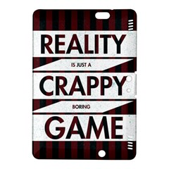 Reality Is Just A Crappy  Boring Game Kindle Fire Hdx 8 9  Hardshell Case