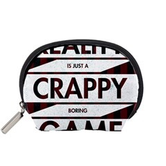 Reality Is Just A Crappy  Boring Game Accessory Pouches (small)