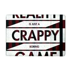Reality Is Just A Crappy  Boring Game Ipad Mini 2 Flip Cases