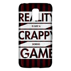 Reality Is Just A Crappy  Boring Game Galaxy S5 Mini