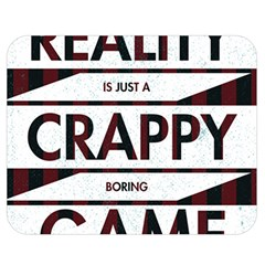 Reality Is Just A Crappy  Boring Game Double Sided Flano Blanket (medium)