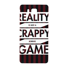 Reality Is Just A Crappy  Boring Game Samsung Galaxy Alpha Hardshell Back Case