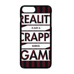 Reality Is Just A Crappy  Boring Game Apple Iphone 8 Plus Seamless Case (black)