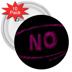 No Cancellation Rejection 3  Buttons (10 Pack)