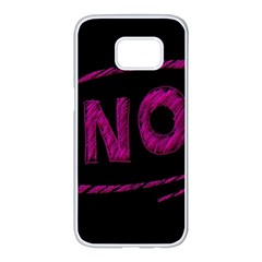 No Cancellation Rejection Samsung Galaxy S7 Edge White Seamless Case