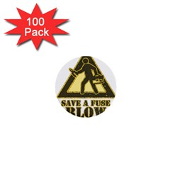 Save A Fuse Blow An Electrician 1  Mini Buttons (100 Pack)