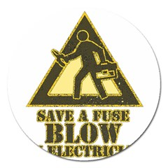 Save A Fuse Blow An Electrician Magnet 5  (round)
