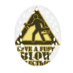 Save A Fuse Blow An Electrician Oval Filigree Ornament (two Sides)