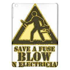 Save A Fuse Blow An Electrician Ipad Air Hardshell Cases