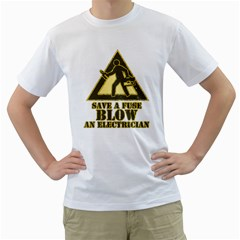 Save A Fuse Blow An Electrician Men s T Shirt (white)