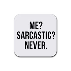 Me Sarcastic Never Rubber Square Coaster (4 Pack)