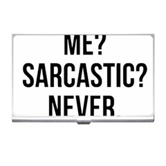 Me Sarcastic Never Business Card Holders