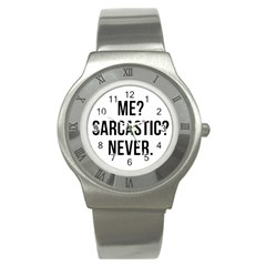 Me Sarcastic Never Stainless Steel Watch