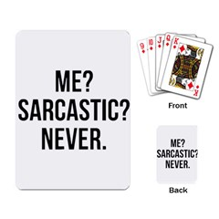 Me Sarcastic Never Playing Card