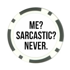 Me Sarcastic Never Poker Chip Card Guard