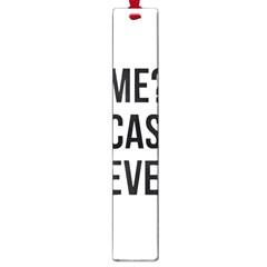 Me Sarcastic Never Large Book Marks