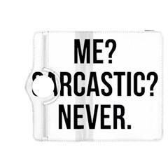 Me Sarcastic Never Kindle Fire Hdx 8 9  Flip 360 Case