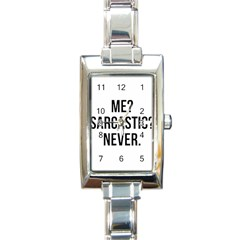 Me Sarcastic Never Rectangle Italian Charm Watch
