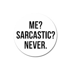 Me Sarcastic Never Magnet 3  (round)