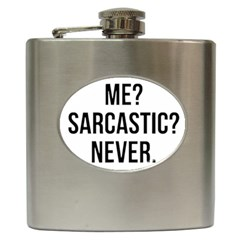 Me Sarcastic Never Hip Flask (6 Oz)