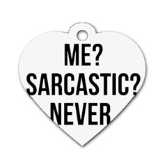 Me Sarcastic Never Dog Tag Heart (two Sides)