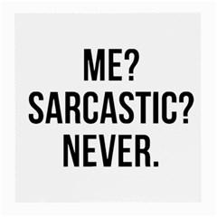 Me Sarcastic Never Medium Glasses Cloth
