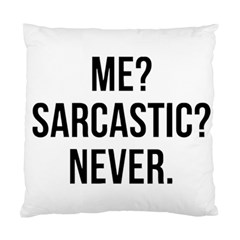 Me Sarcastic Never Standard Cushion Case (one Side)