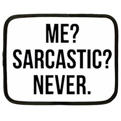 Me Sarcastic Never Netbook Case (xxl)