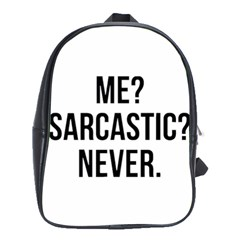 Me Sarcastic Never School Bag (large)
