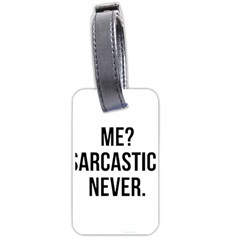 Me Sarcastic Never Luggage Tags (two Sides)