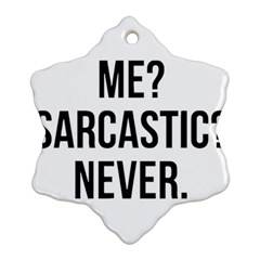 Me Sarcastic Never Snowflake Ornament (two Sides)