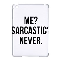 Me Sarcastic Never Apple Ipad Mini Hardshell Case (compatible With Smart Cover)