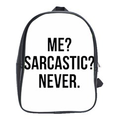 Me Sarcastic Never School Bag (xl)