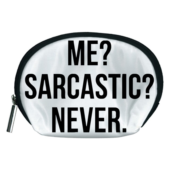 Me sarcastic never Accessory Pouches (Medium)