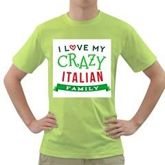 I Love My Crazy Italian Family Green T Shirt