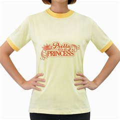 Pretty As A Princess Women s Fitted Ringer T Shirts