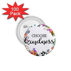 Choose Kidness 1 75  Buttons (100 Pack)