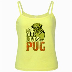 This Girl Loves Her Pug Yellow Spaghetti Tank