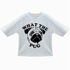 What The Pug Infant/toddler T Shirts