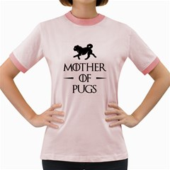 Mother Of The Pugs Women s Ringer T Shirt (colored)