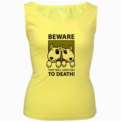 Beware They Will Love You To Death Women s Tank Top (yellow)